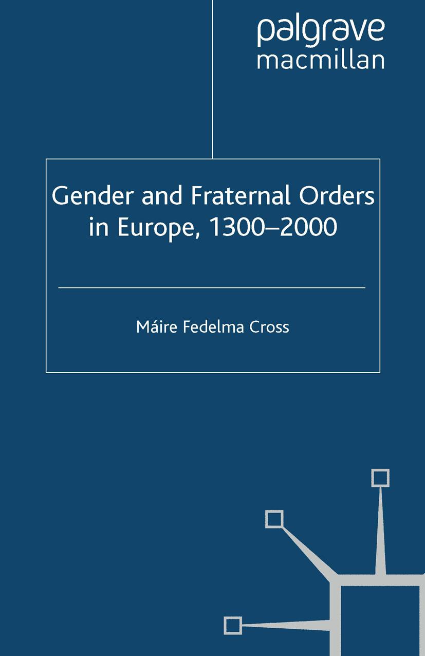 Cross, Máire Fedelma - Gender and Fraternal Orders in Europe, 1300–2000, ebook