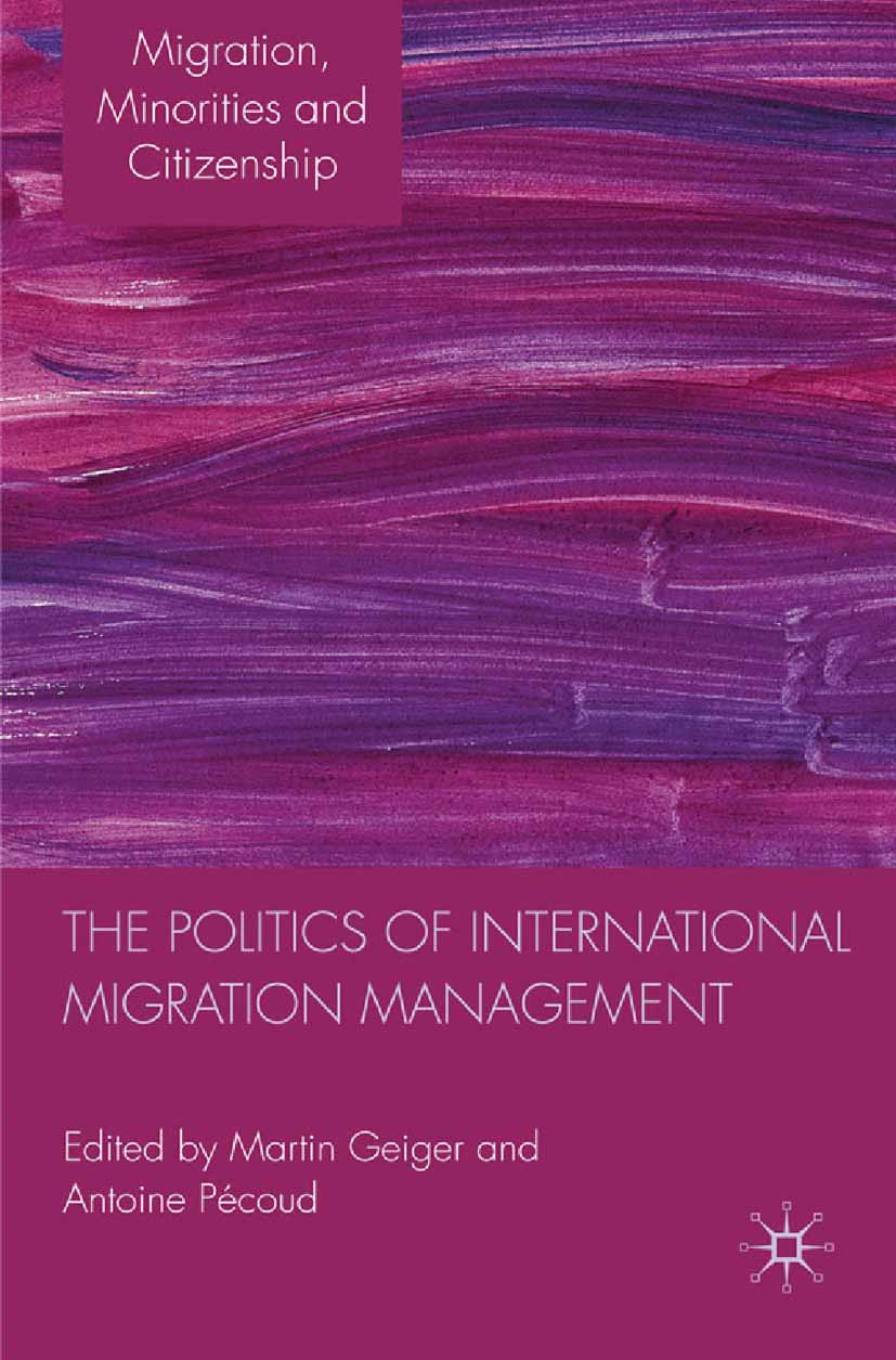 Geiger, Martin - The Politics of International Migration Management, ebook