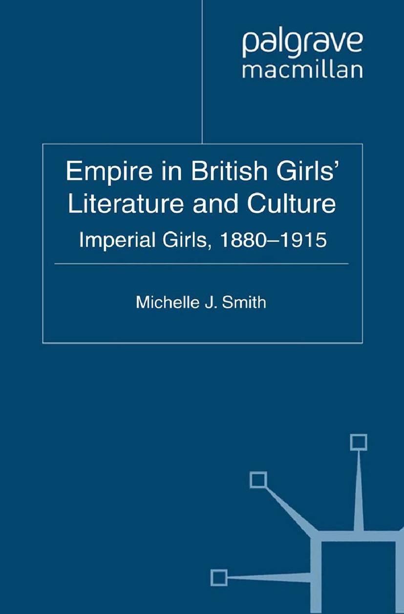 Smith, Michelle J. - Empire in British Girls' Literature and Culture, ebook