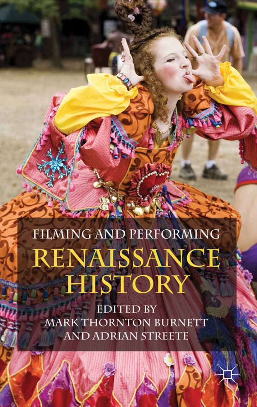 Burnett, Mark Thornton - Filming and Performing Renaissance History, ebook