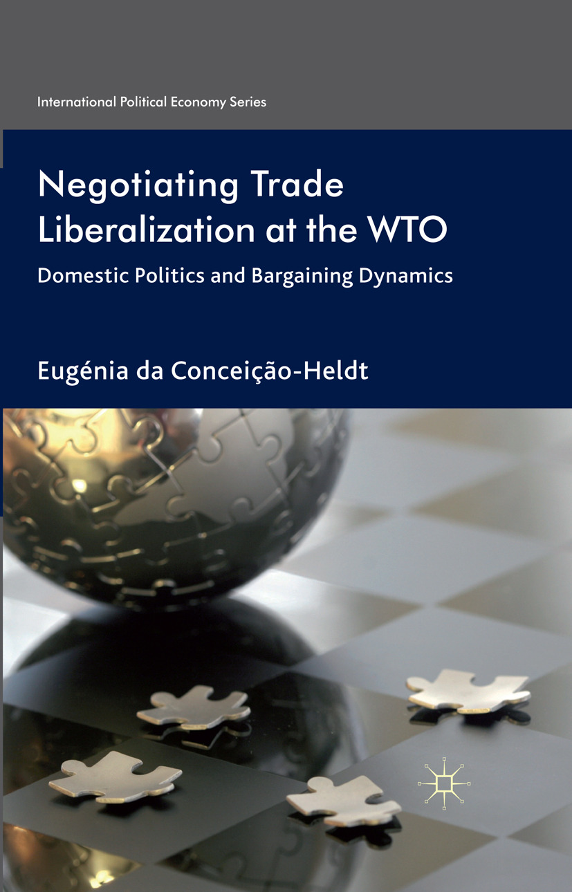 Conceição-Heldt, Eugénia - Negotiating Trade Liberalization at the WTO, ebook