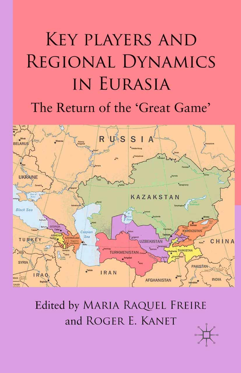 Freire, Maria Raquel - Key Players and Regional Dynamics in Eurasia, ebook