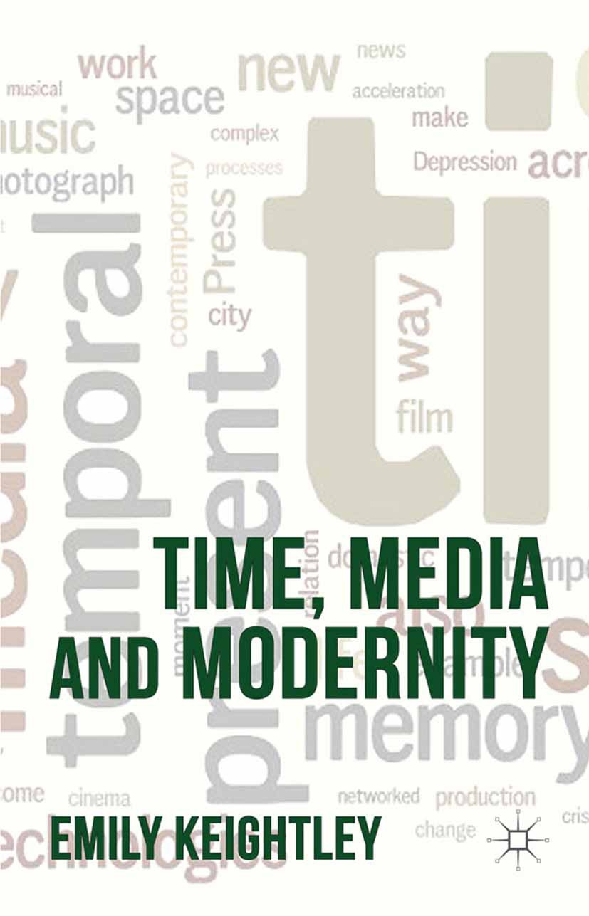 Keightley, Emily - Time, Media and Modernity, ebook