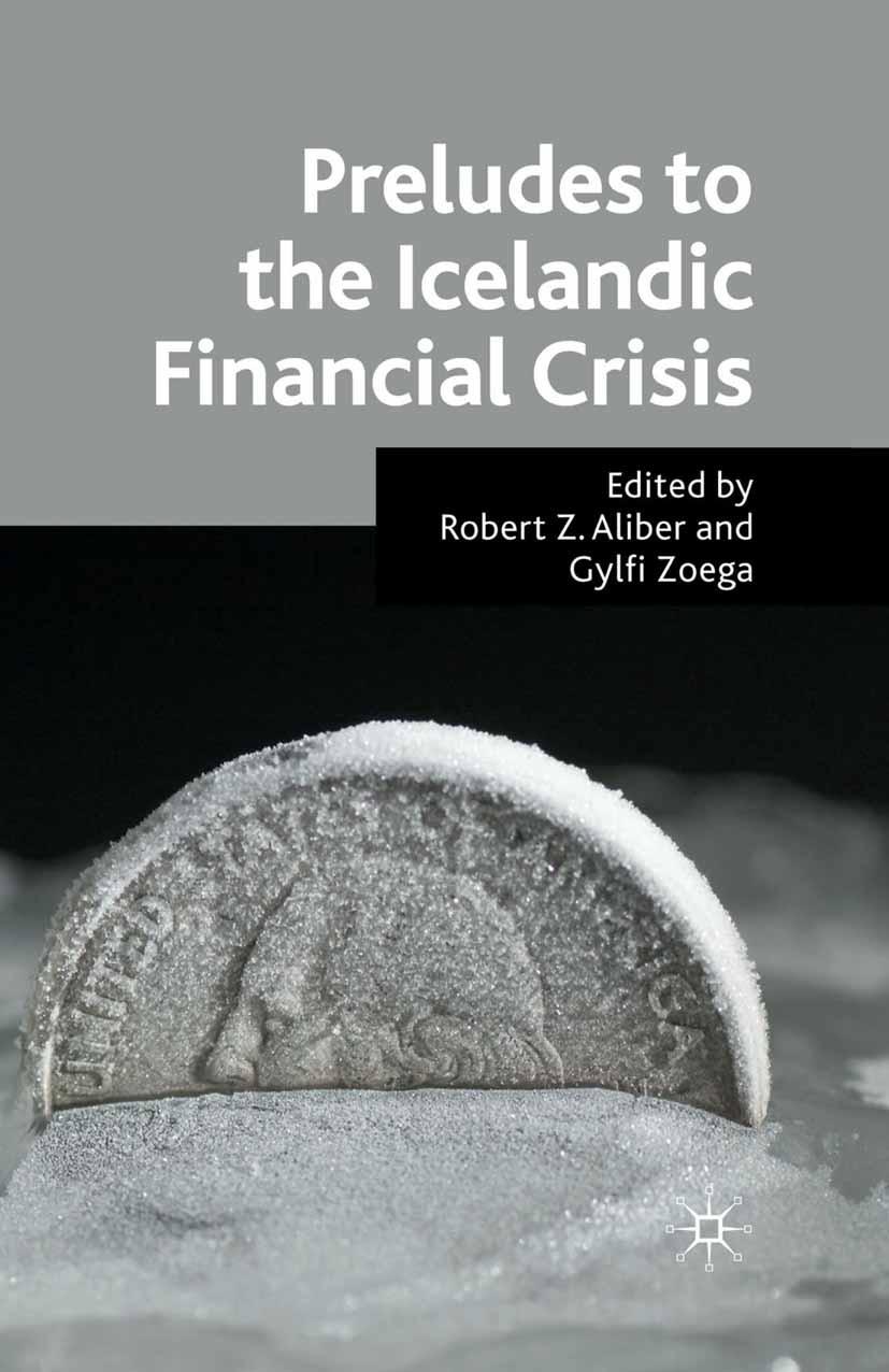 Aliber, Robert Z. - Preludes to the Icelandic Financial Crisis, ebook