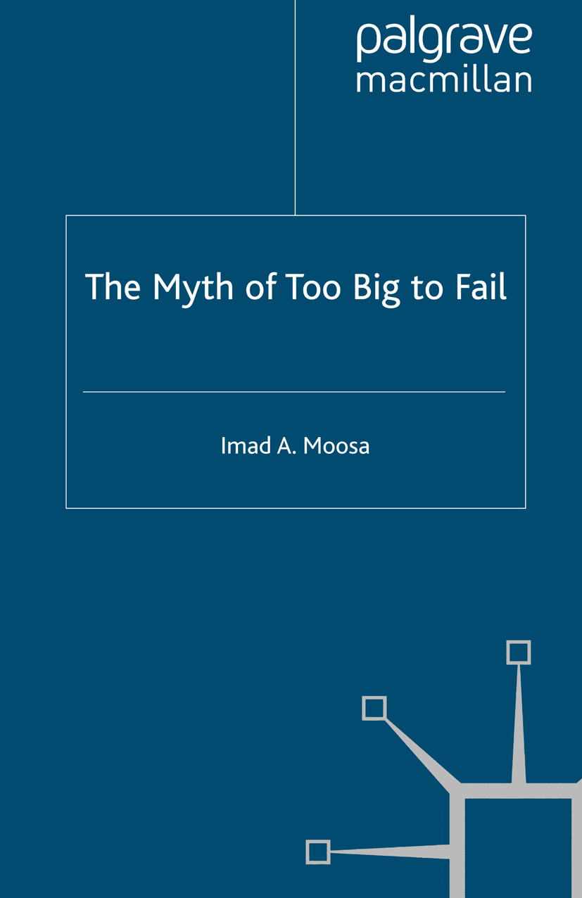Moosa, Imad A. - The Myth of Too Big to Fail, ebook