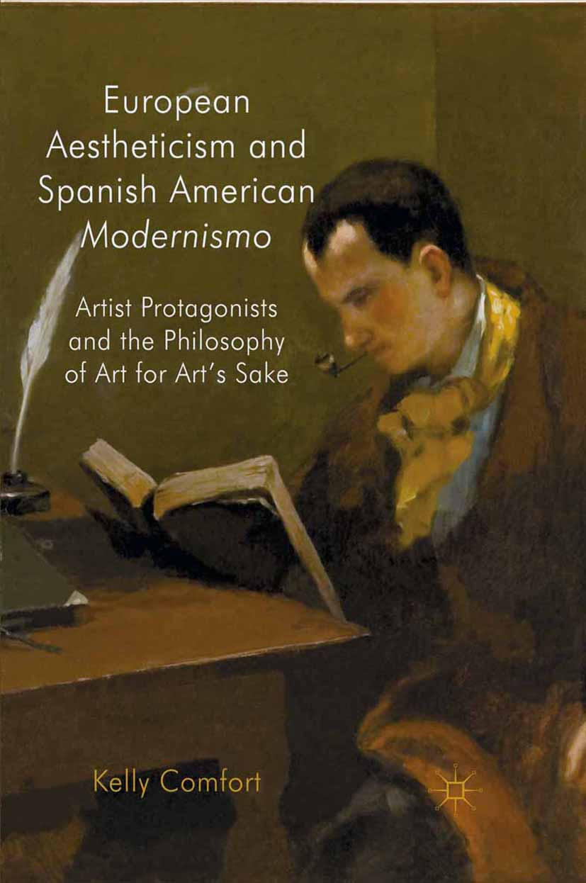 "Comfort, Kelly - European Aestheticism and Spanish American <Emphasis Type=""Italic"">Modernismo</Emphasis>, e-bok"