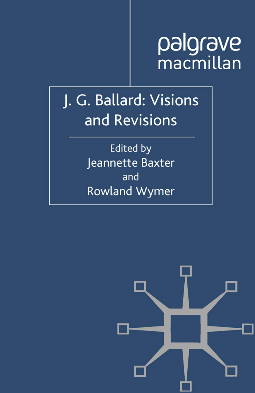 Baxter, Jeannette - J. G. Ballard: Visions and Revisions, ebook
