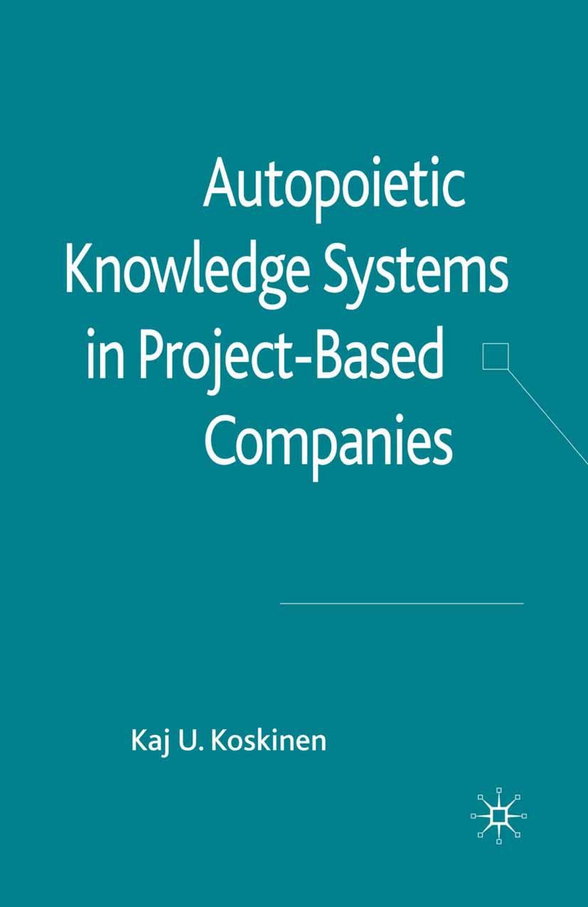 Koskinen, Kaj U. - Autopoietic Knowledge Systems in Project-Based Companies, ebook