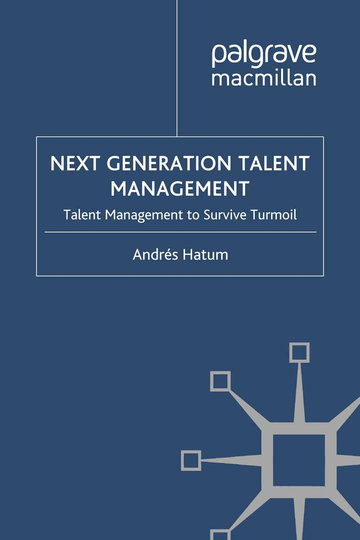 Hatum, Andrés - Next Generation Talent Management, ebook