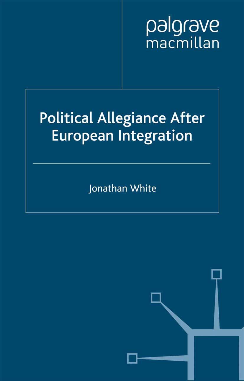White, Jonathan - Political Allegiance After European Integration, ebook