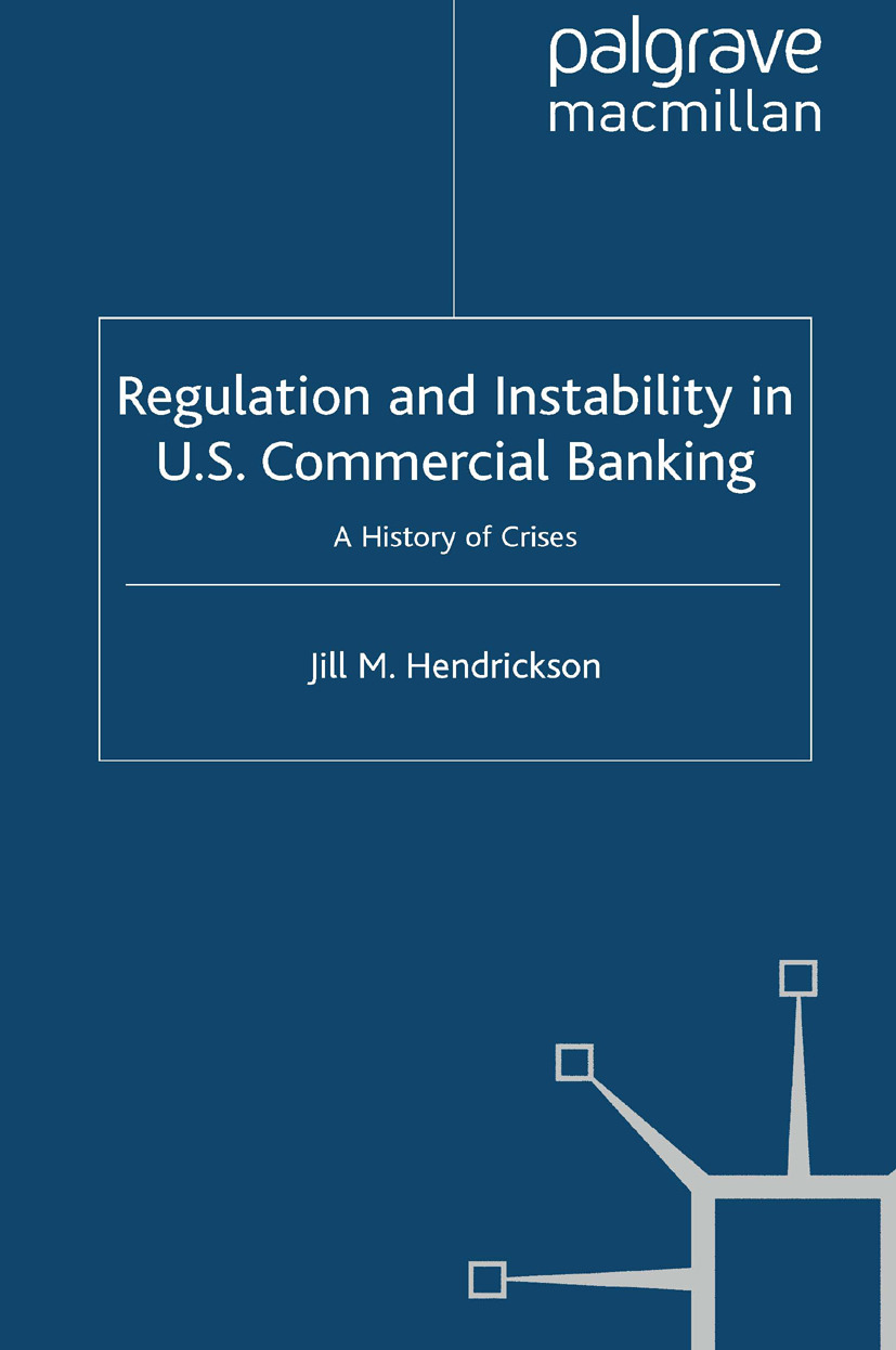 Hendrickson, Jill M. - Regulation and Instability in U.S. Commercial Banking, e-kirja