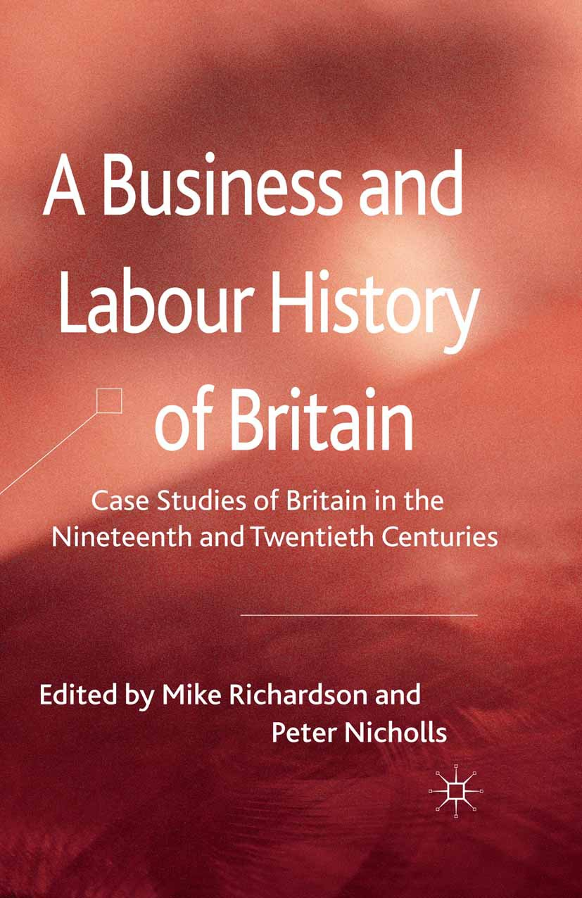 Nicholls, Peter - A Business and Labour History of Britain, ebook
