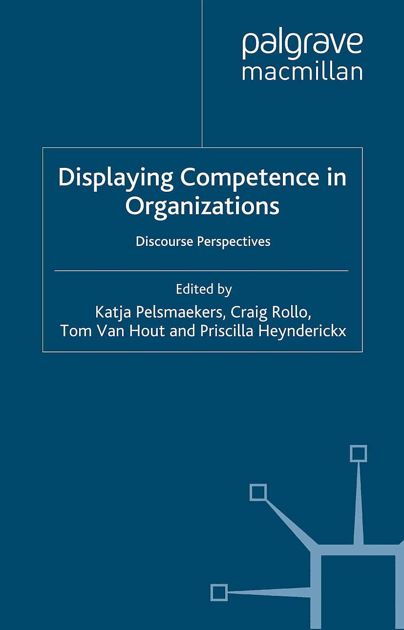 Heynderickx, Priscilla - Displaying Competence in Organizations, ebook