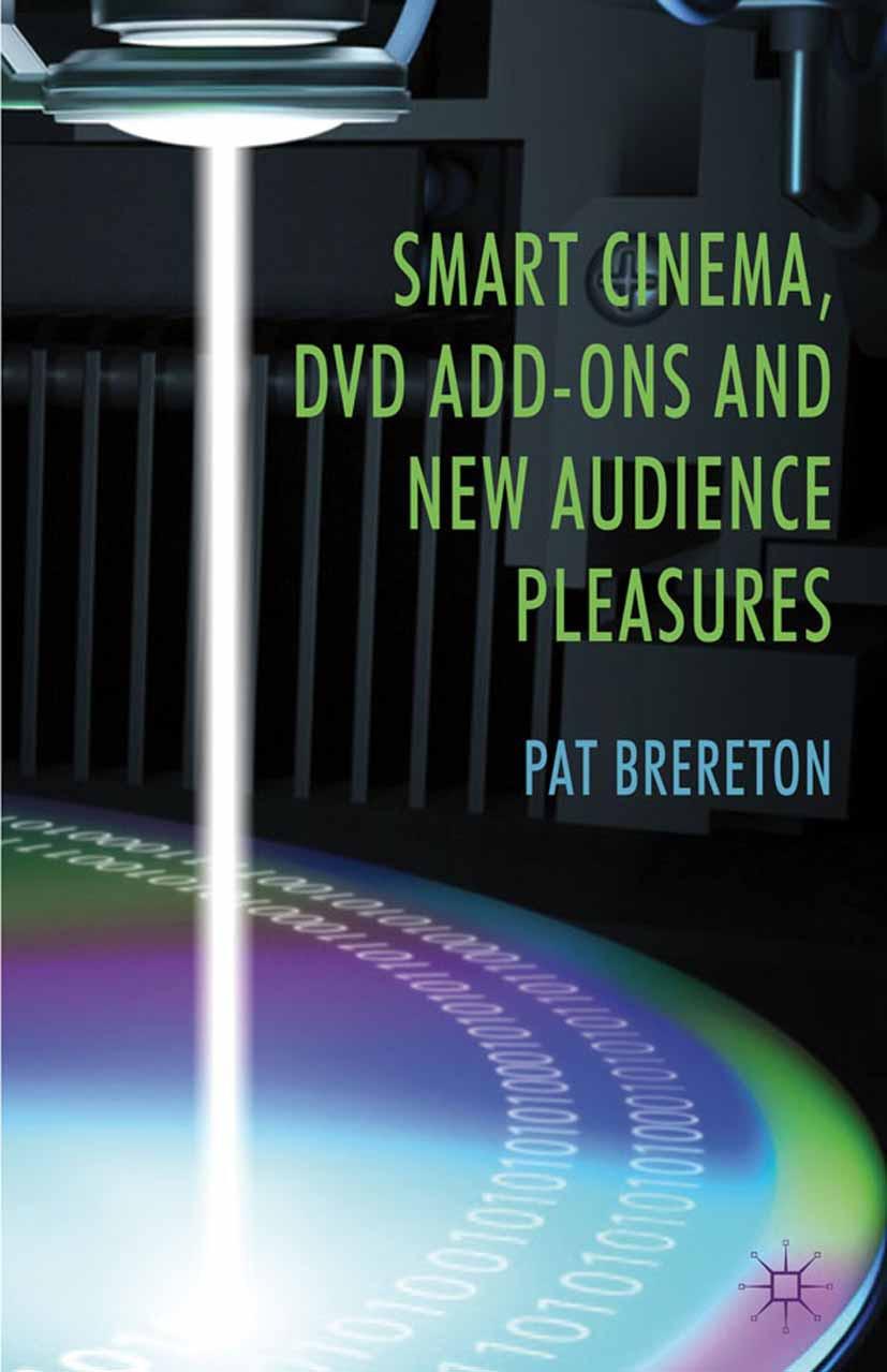 Brereton, Pat - Smart Cinema, DVD Add-Ons and New Audience Pleasures, e-kirja