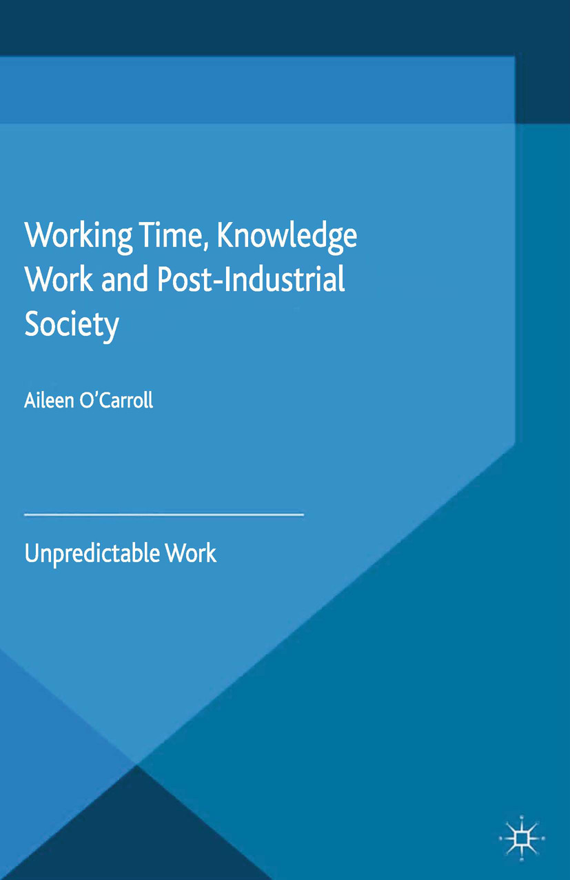 O'Carroll, Aileen - Working Time, Knowledge Work and Post-Industrial Society, ebook
