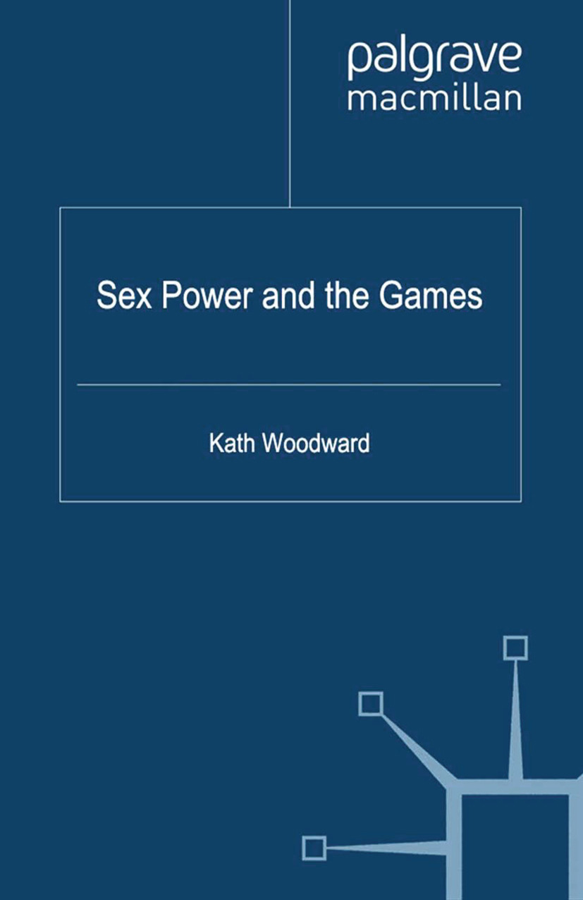 Woodward, Kath - Sex Power and the Games, ebook