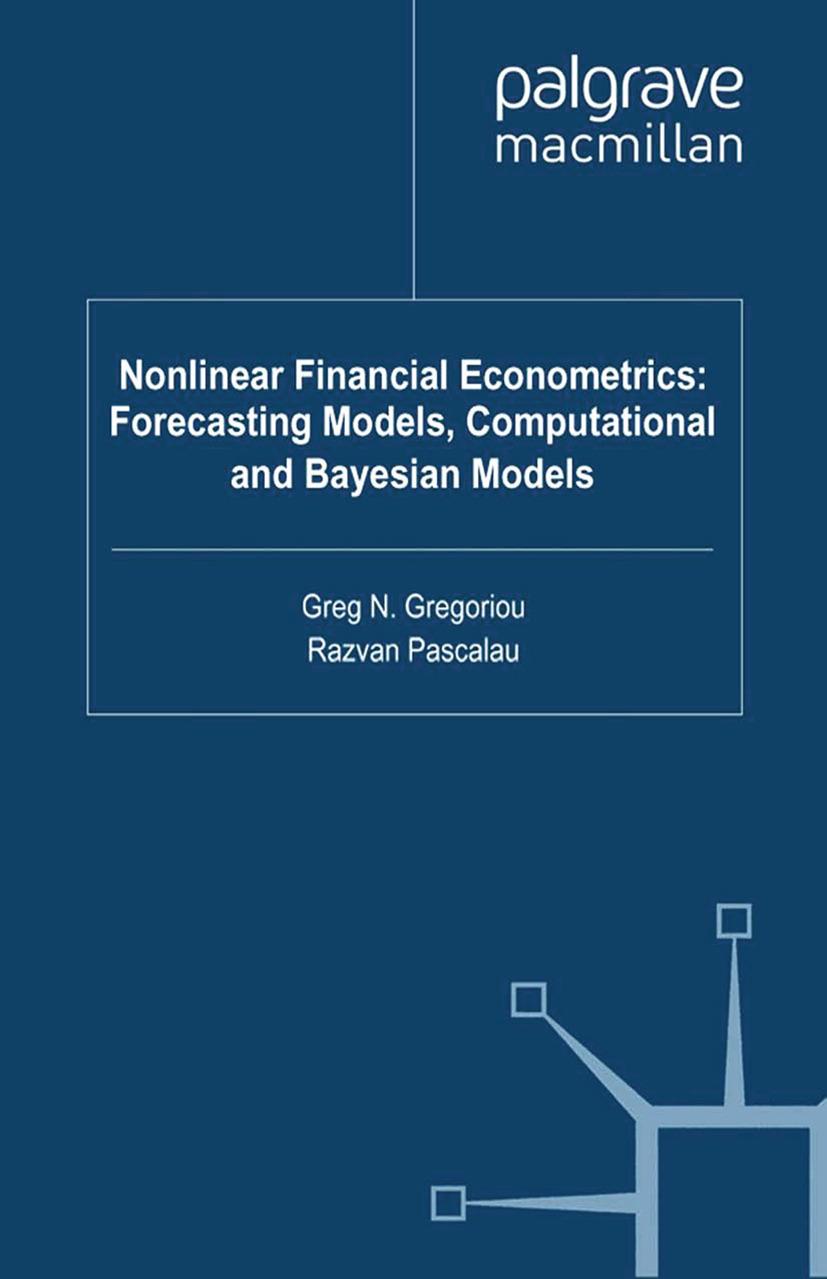 Gregoriou, Greg N. - Nonlinear Financial Econometrics: Forecasting Models, Computational and Bayesian Models, ebook