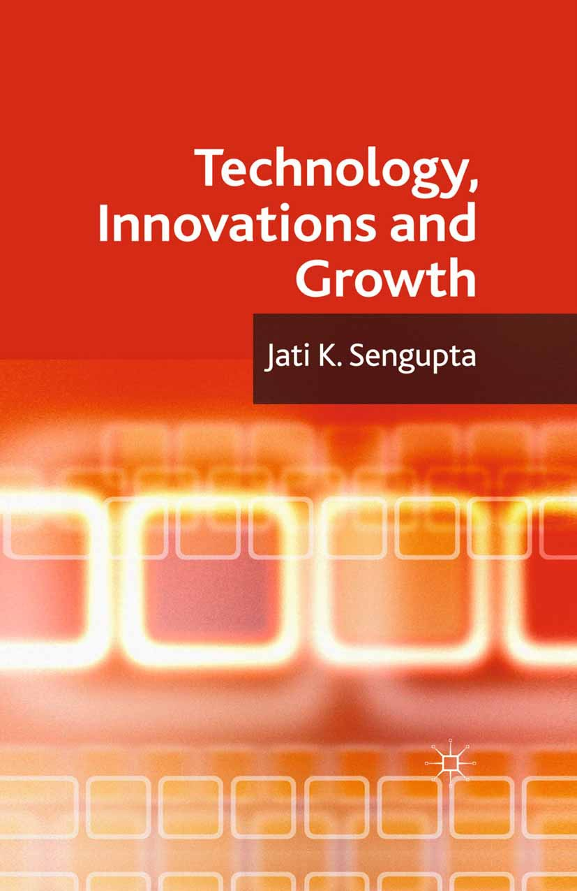 Sengupta, Jati K. - Technology, Innovations and Growth, ebook