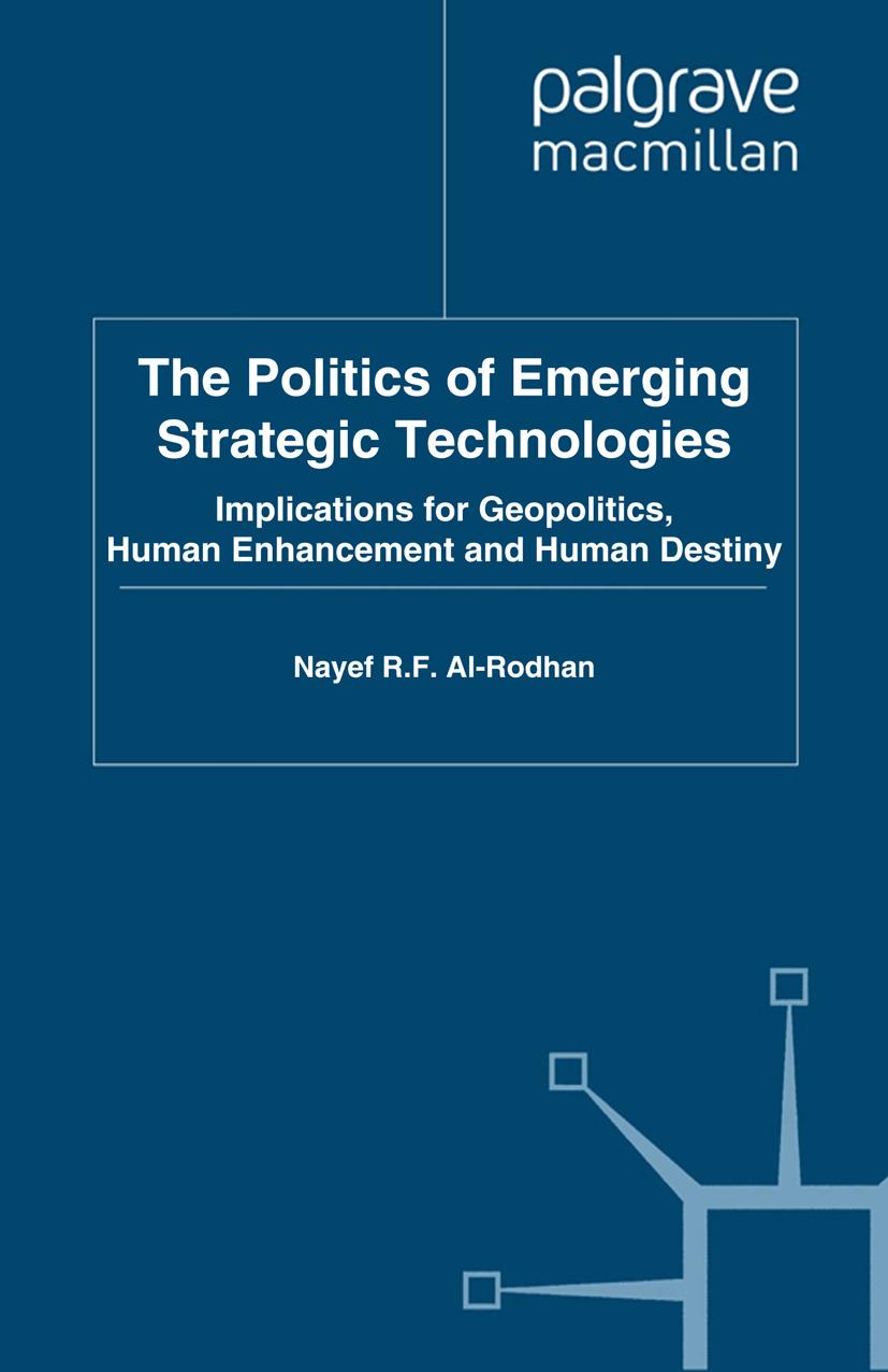 Al-Rodhan, Nayef R. F. - The Politics of Emerging Strategic Technologies, ebook
