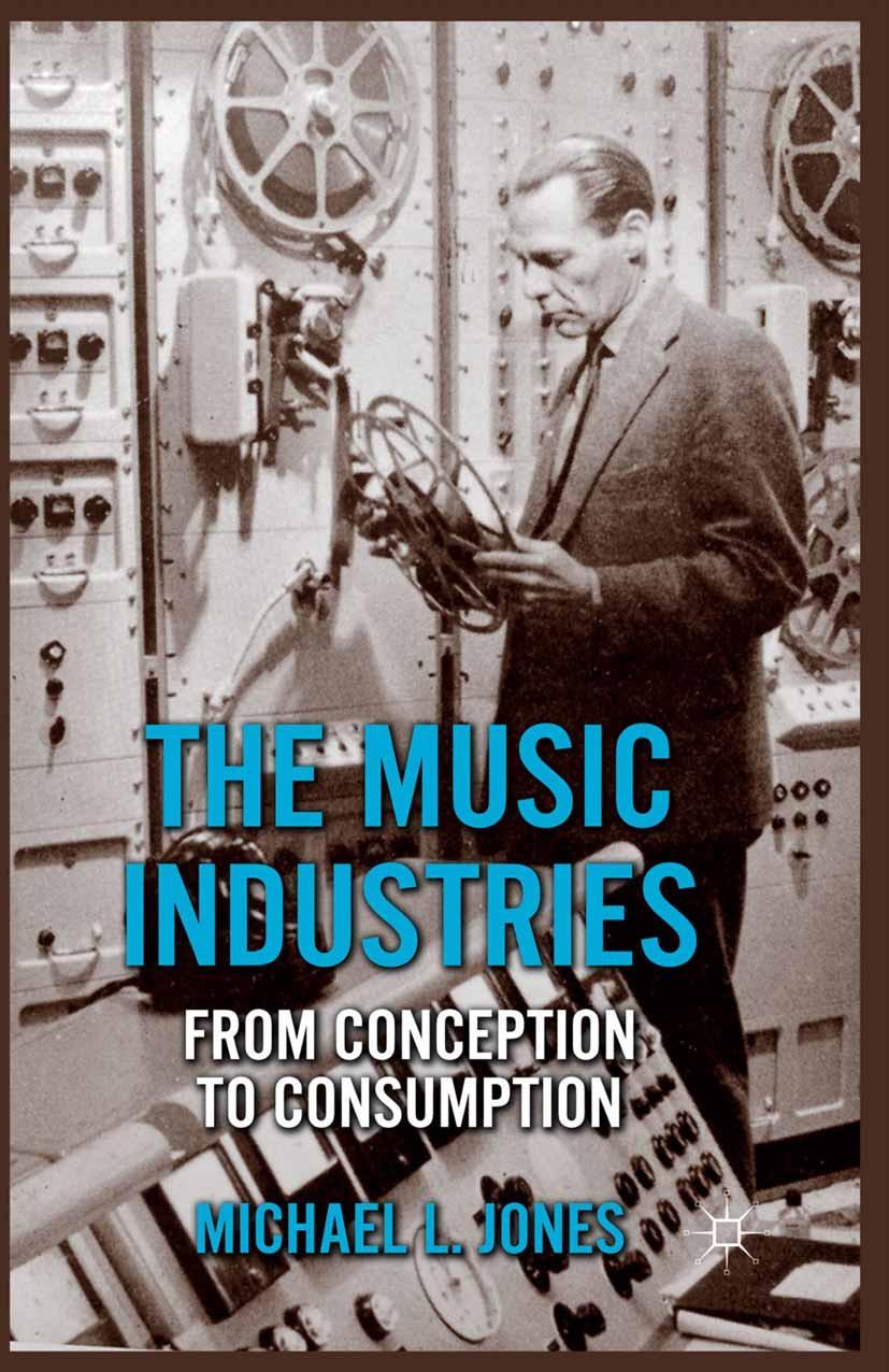 Jones, Michael L. - The Music Industries, ebook
