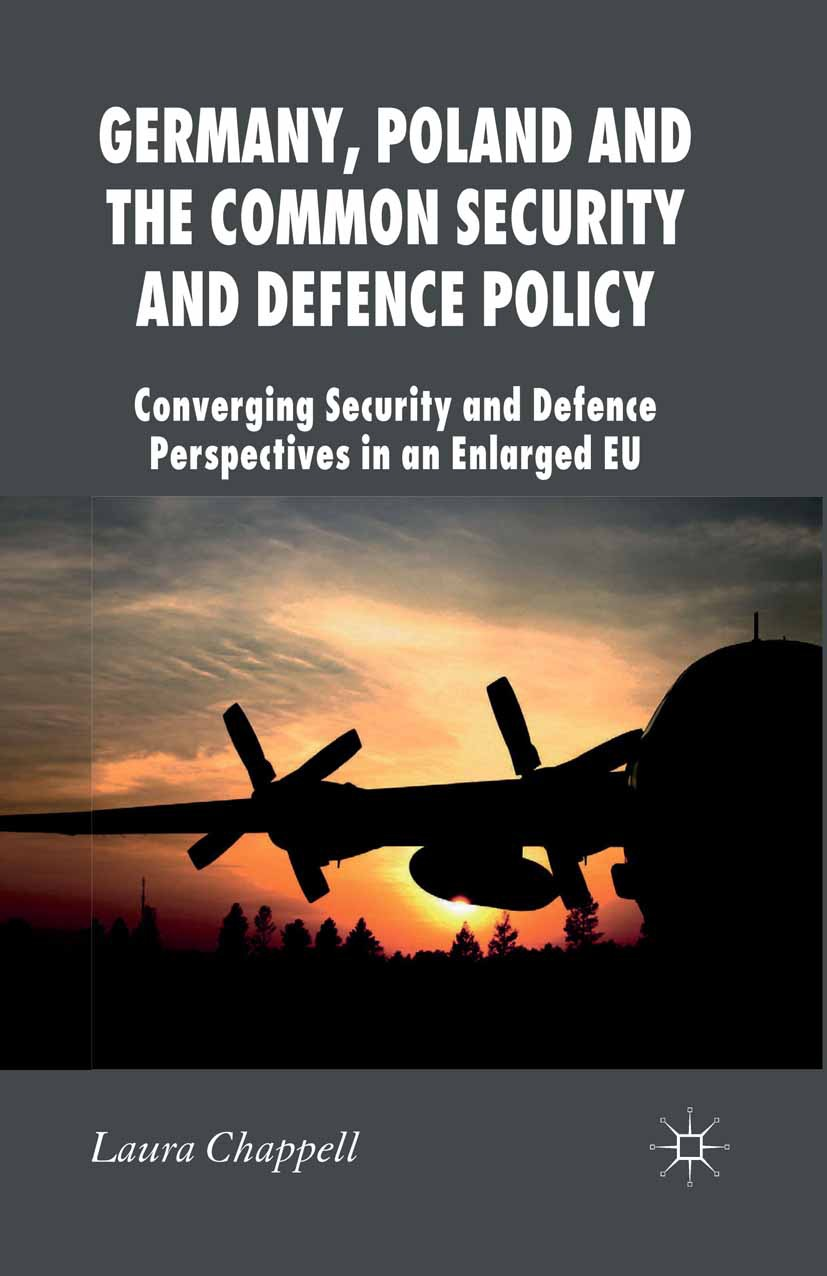 Chappell, Laura - Germany, Poland and the Common Security and Defence Policy, e-kirja