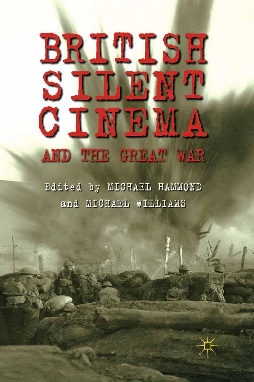 Hammond, Michael - British Silent Cinema and the Great War, ebook