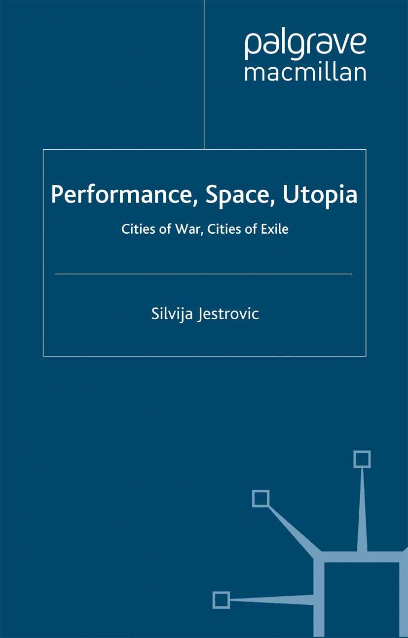 Jestrovic, Silvija - Performance, Space, Utopia, ebook