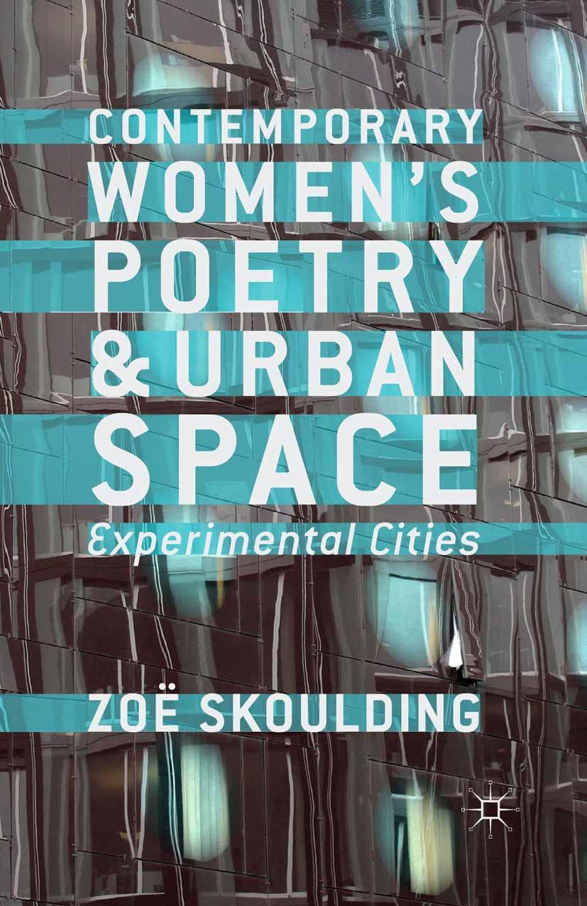 Skoulding, Zoë - Contemporary Women's Poetry and Urban Space, ebook