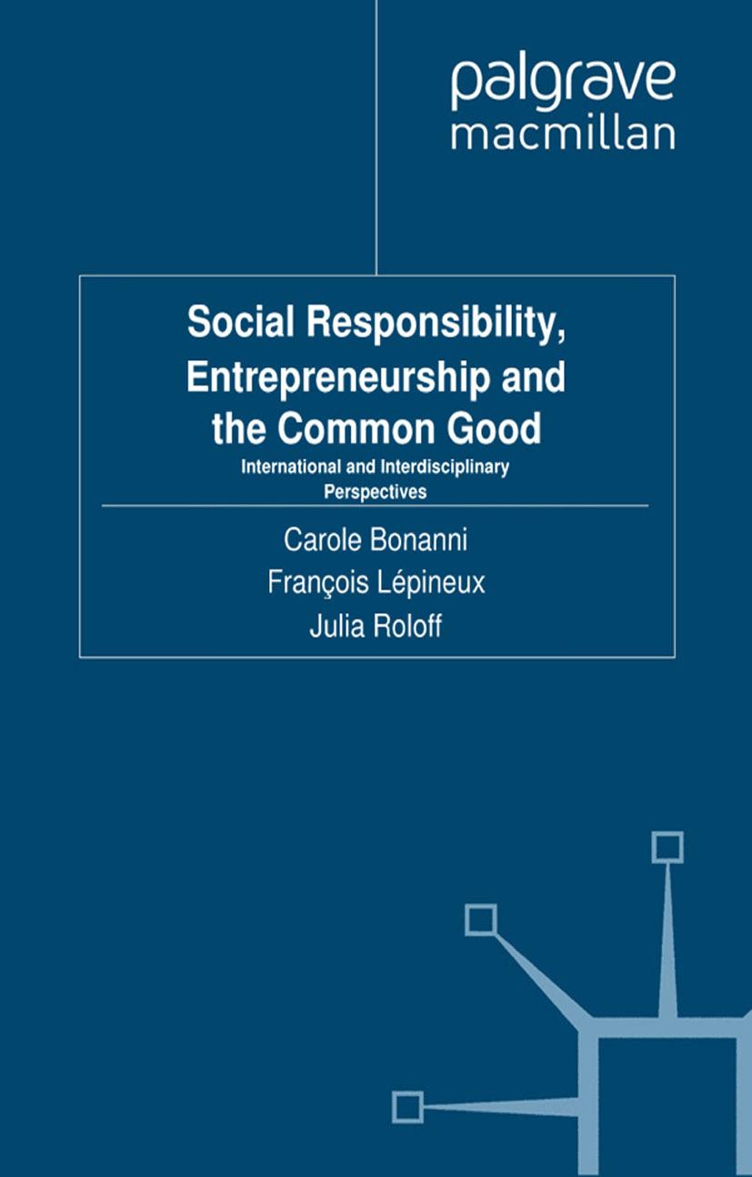 Bonanni, Carole - Social Responsibility, Entrepreneurship and the Common Good, ebook