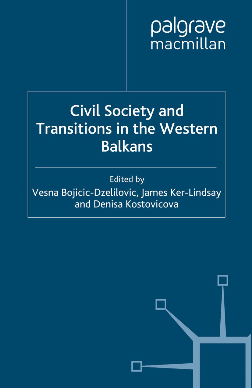 Bojicic-Dzelilovic, Vesna - Civil Society and Transitions in the Western Balkans, ebook