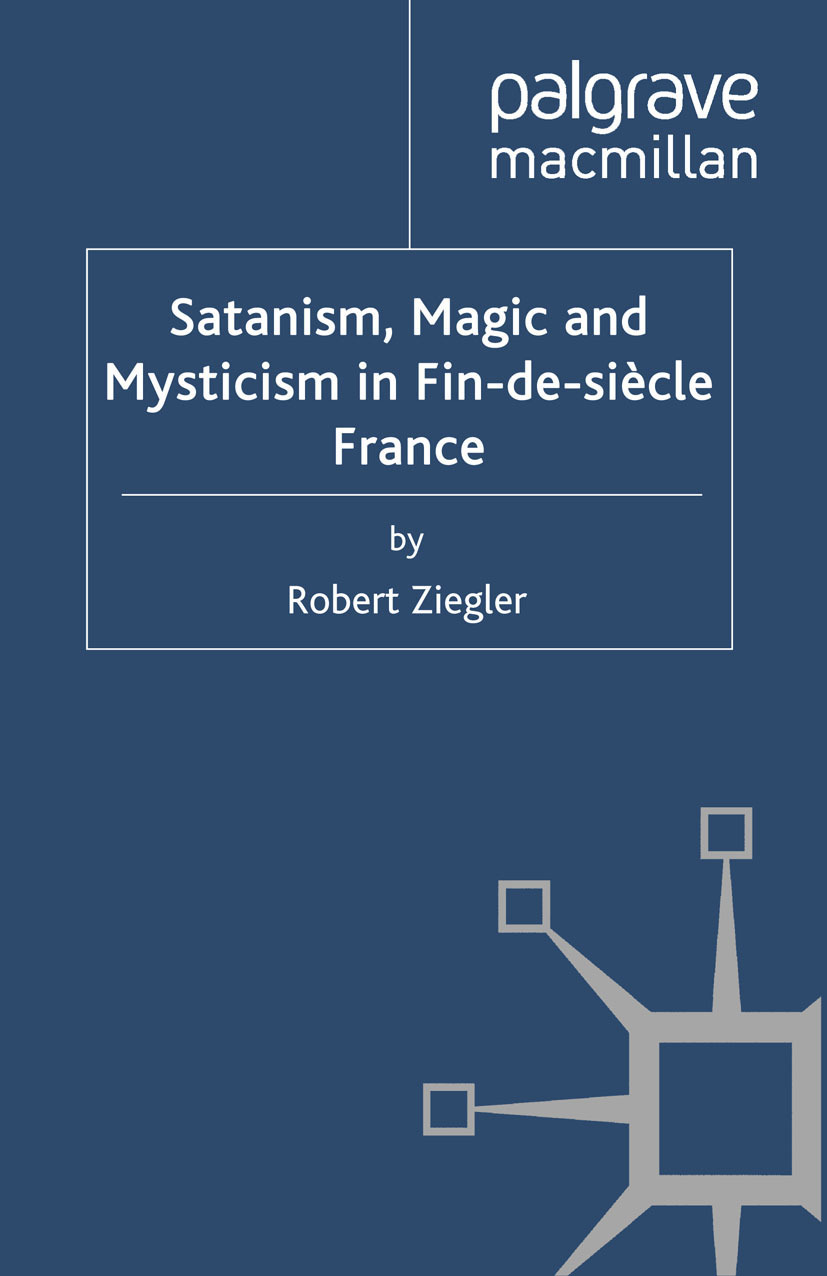 Ziegler, Robert - Satanism, Magic and Mysticism in Fin-de-siècle France, ebook