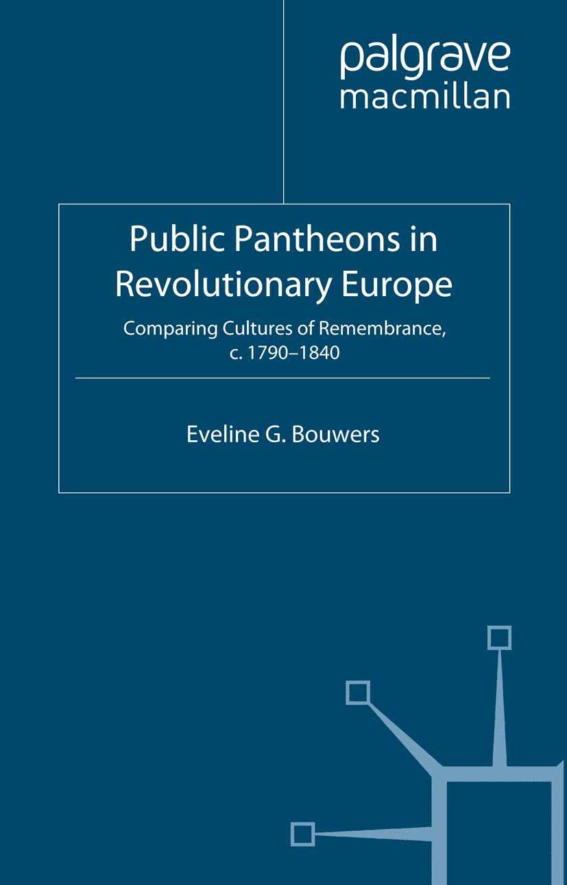 Bouwers, Eveline G. - Public Pantheons in Revolutionary Europe, ebook