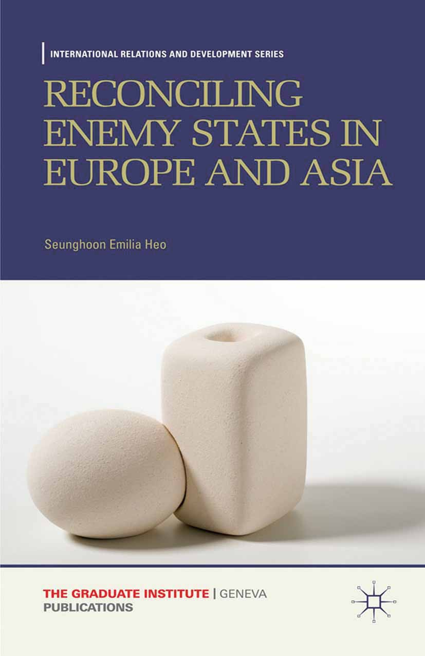 Heo, Seunghoon Emilia - Reconciling Enemy States in Europe and Asia, ebook