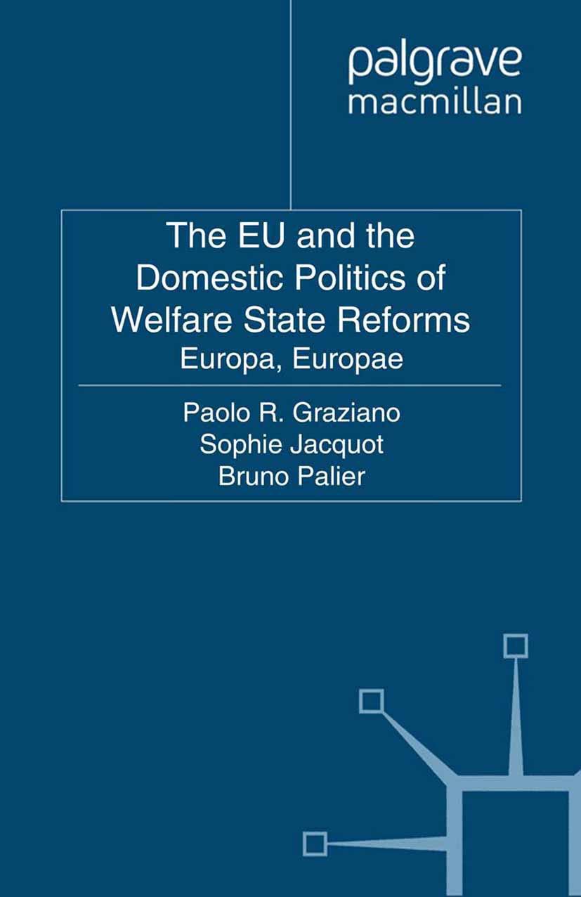 Graziano, Paolo R. - The EU and the Domestic Politics of Welfare State Reforms, ebook