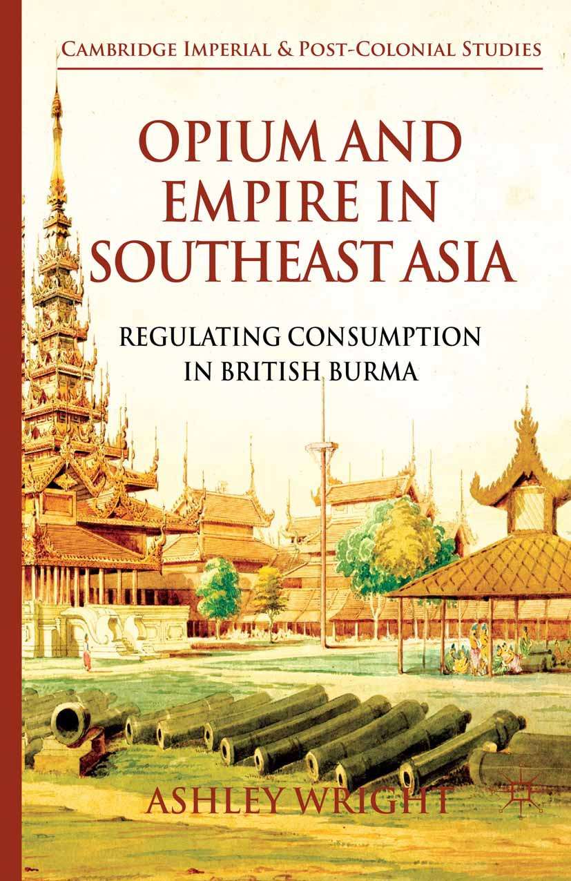 Wright, Ashley - Opium and Empire in Southeast Asia, ebook