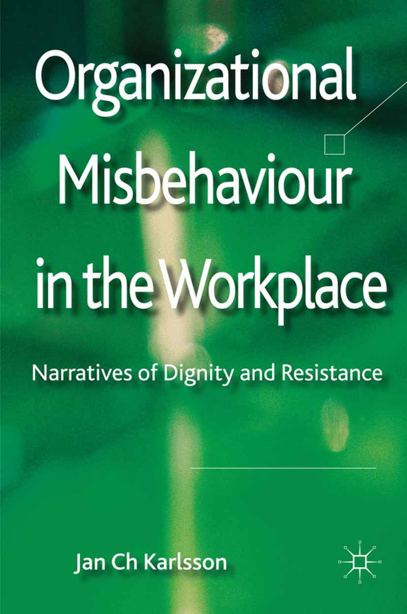 Karlsson, Jan Ch. - Organizational Misbehaviour in the Workplace, ebook