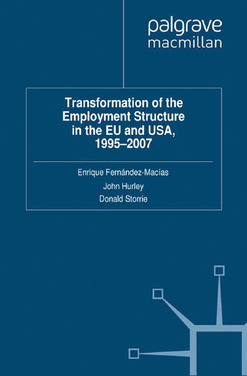 Fernández-Macías, Enrique - Transformation of the Employment Structure in the EU and USA, 1995–2007, ebook