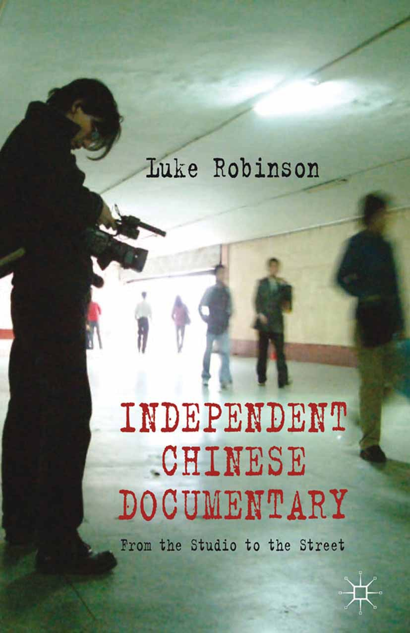 Robinson, Luke - Independent Chinese Documentary, ebook