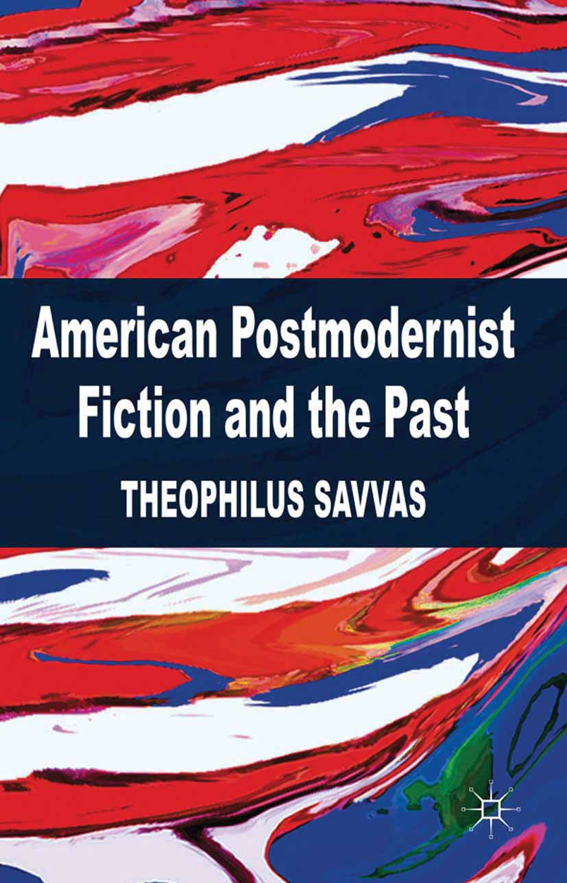 Savvas, Theophilus - American Postmodernist Fiction and the Past, ebook