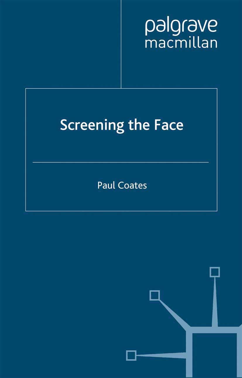 Coates, Paul - Screening the Face, ebook
