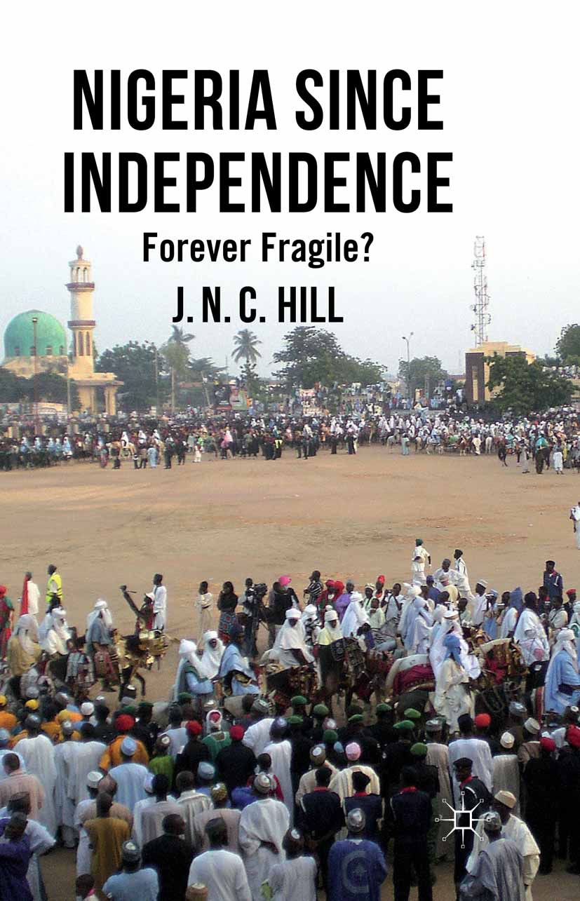 Hill, J. N. C. - Nigeria Since Independence, ebook