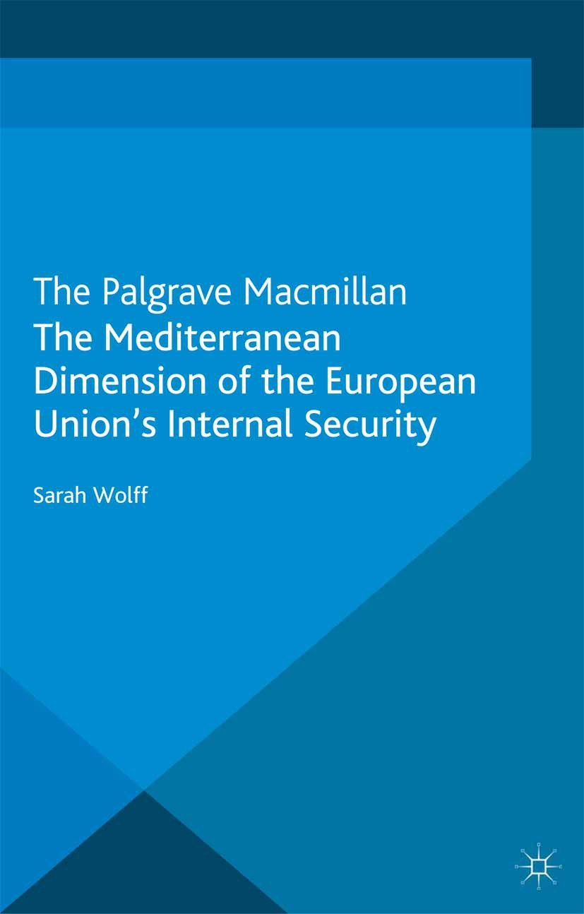 Wolff, Sarah - The Mediterranean Dimension of the European Union's Internal Security, ebook