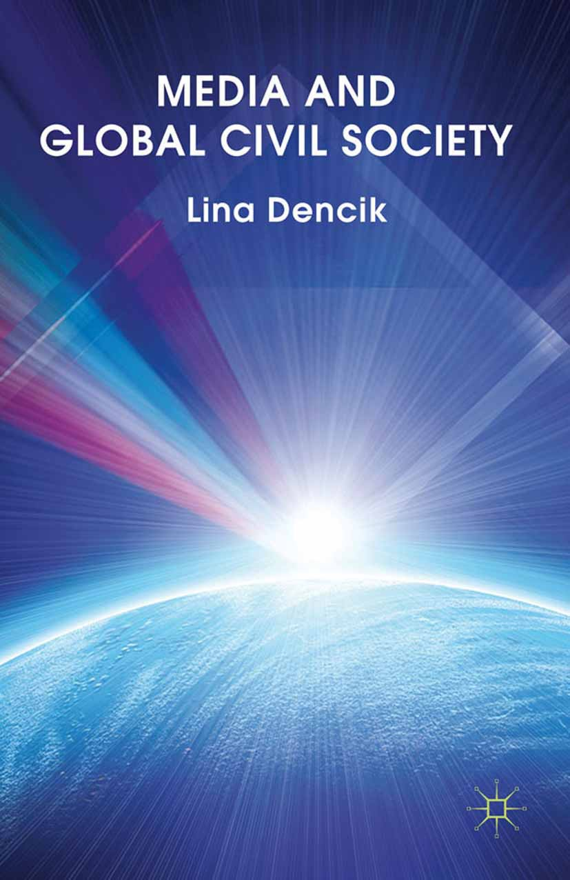 Dencik, Lina - Media and Global Civil Society, ebook