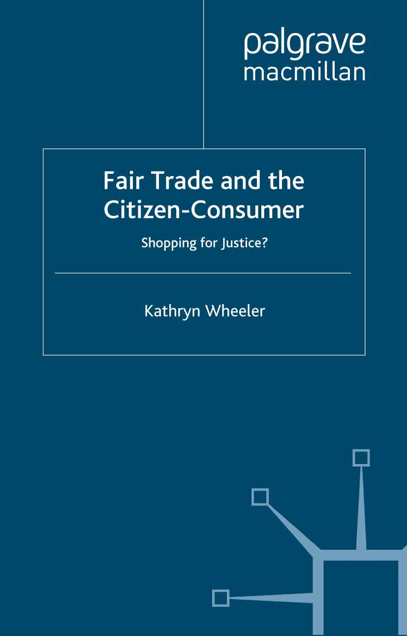 Wheeler, Kathryn - Fair Trade and the Citizen-Consumer, ebook