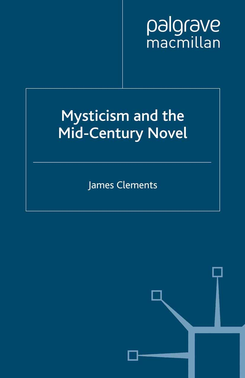 Clements, James - Mysticism and the Mid-Century Novel, ebook