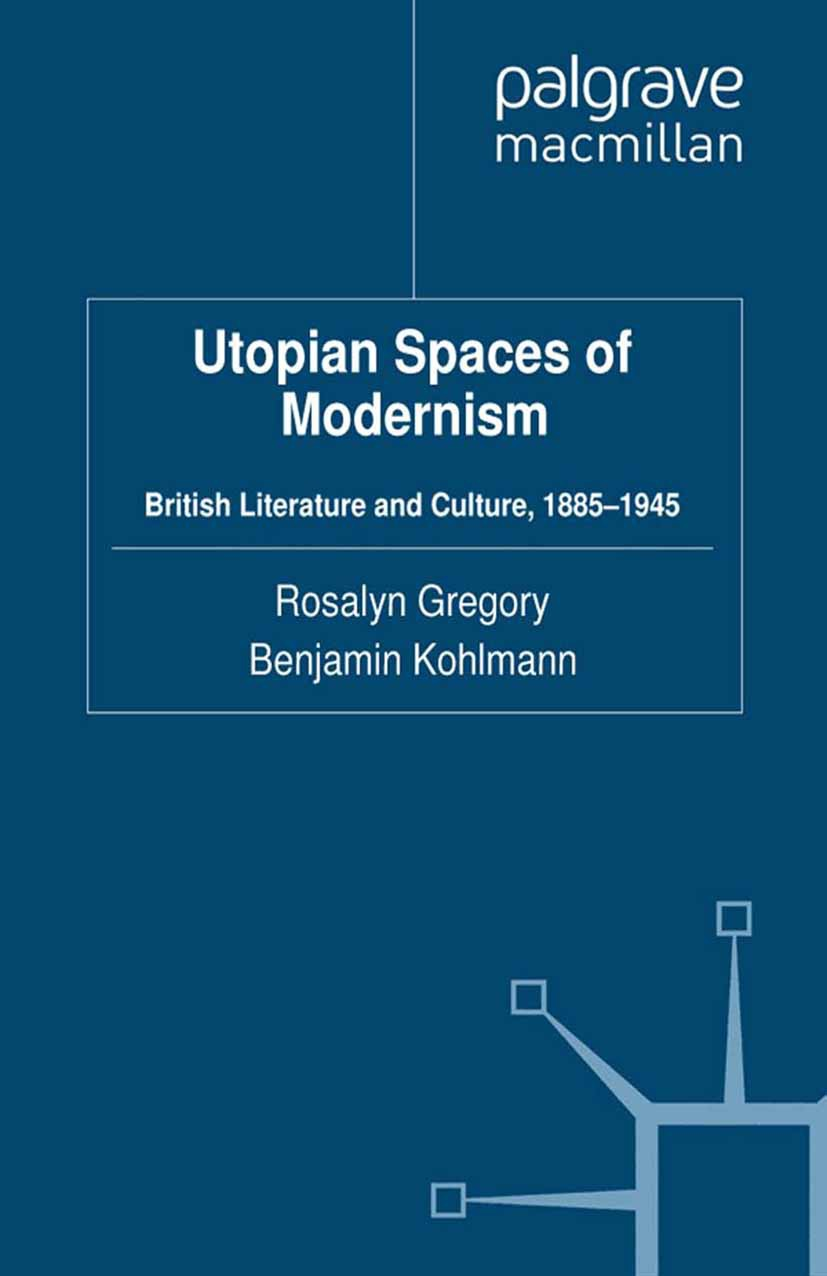 Gregory, Rosalyn - Utopian Spaces of Modernism, ebook