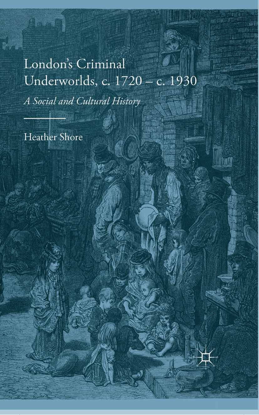 Shore, Heather - London's Criminal Underworlds, c. 1720–c. 1930, ebook