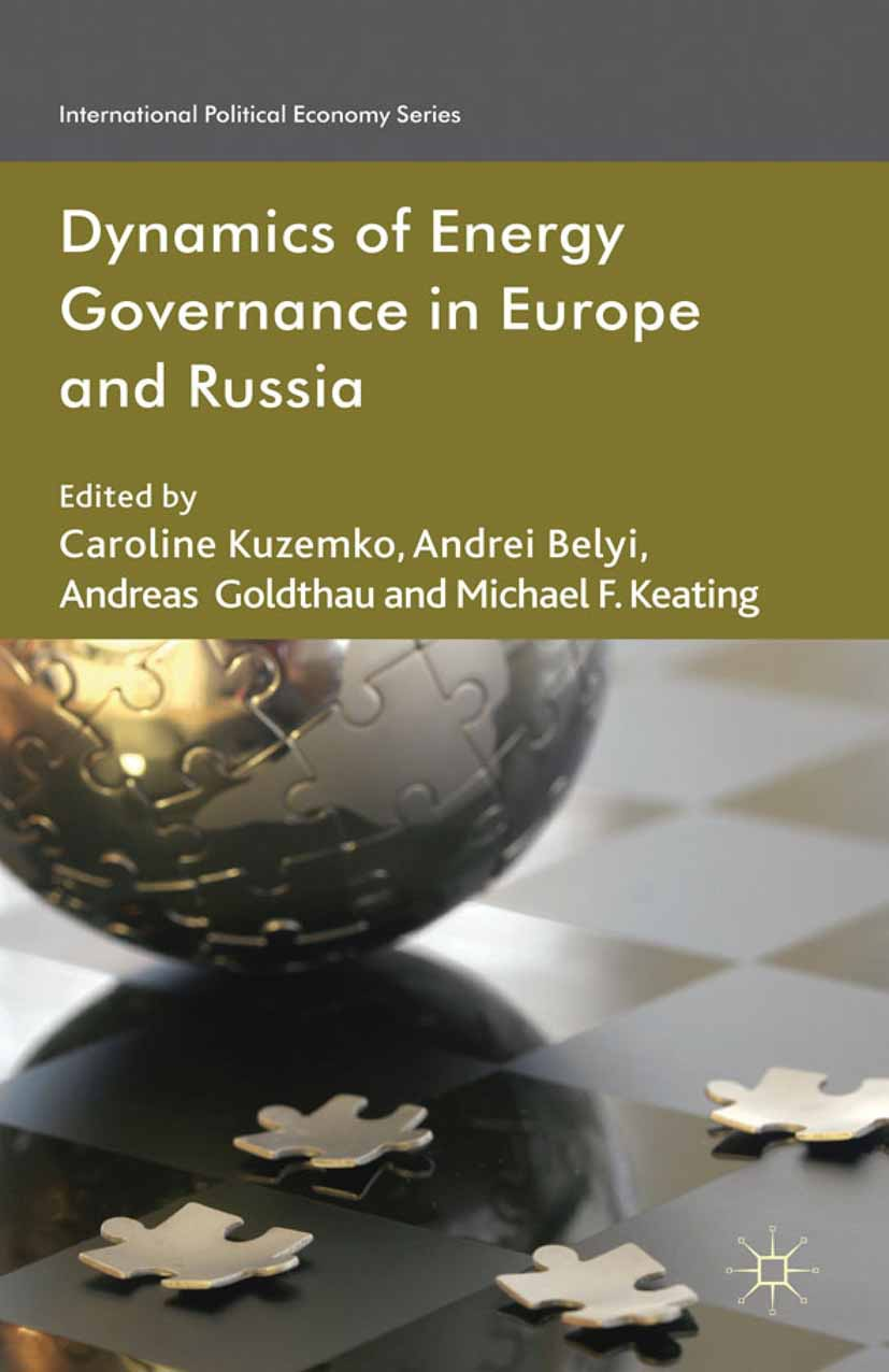 Belyi, Andrei V. - Dynamics of Energy Governance in Europe and Russia, ebook
