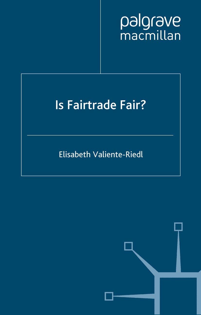 Valiente-Riedl, Elisabeth - Is Fairtrade Fair?, ebook