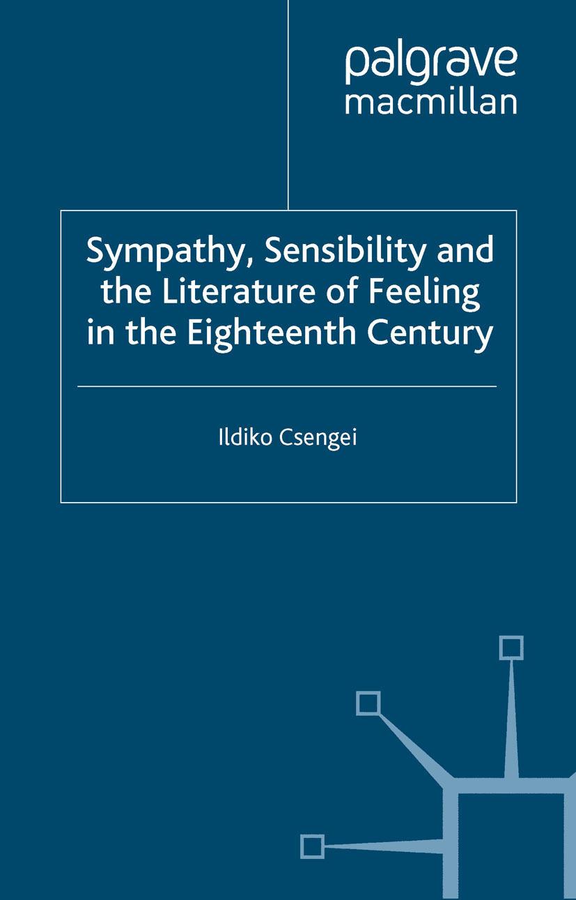 Csengei, Ildiko - Sympathy, Sensibility and the Literature of Feeling in the Eighteenth Century, ebook